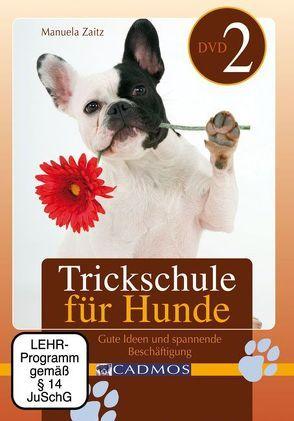 Trickschule für Hunde II von Zaitz,  Manuela