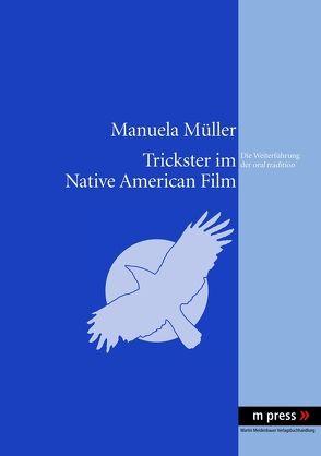 Trickster im Native American Film von Müller,  Manuela
