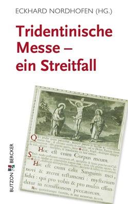 Tridentinische Messe: ein Streitfall von Nordhofen,  Eckhard