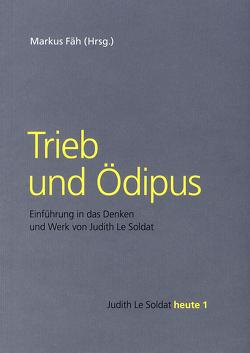 Trieb und Ödipus von Fäh,  Markus, Geiger,  Elisabeth, Gsell,  Monika, Kappeler,  Christoph, Suter,  Dominic