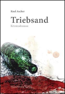 Triebsand – Kriminalroman von Ascher,  Raul