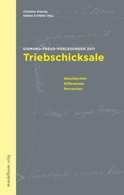 Triebschicksale von Diercks,  Christine, Schlüter,  Sabine