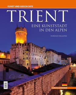 Trient – eine Kunststadt in den Alpen von Degasperi,  Fiorenzo
