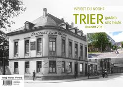 Trier – Kalender 2021 von Simon,  Bernhard, Verlag Weyand,  Michael