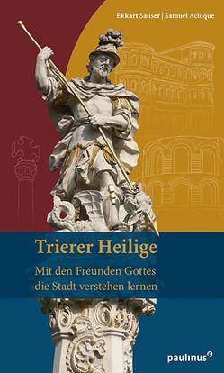 Trierer Heilige von Acloque,  Samuel, Sauser,  Ekkart
