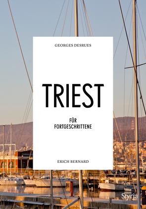 Triest für Fortgeschrittene von Bernard,  Erich, Desrues,  Georges