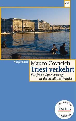 Triest verkehrt von Covacich,  Mauro, Hansen,  Esther