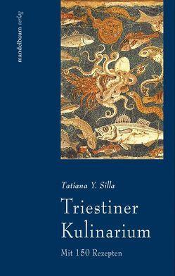 Triestiner Kulinarium von Silla,  Tatiana