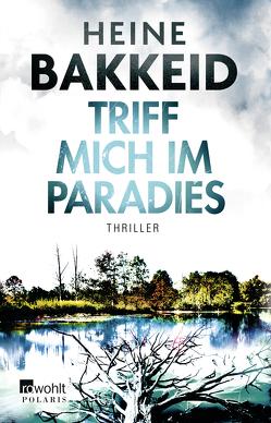 Triff mich im Paradies von Allenstein,  Ursel, Bakkeid,  Heine, Carl,  Justus