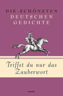 Triffst du nur das Zauberwort – Die schönsten deutschen Gedichte von Landgraf,  Kim