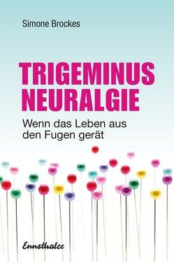 Trigeminus-Neuralgie von Brockes,  Simone