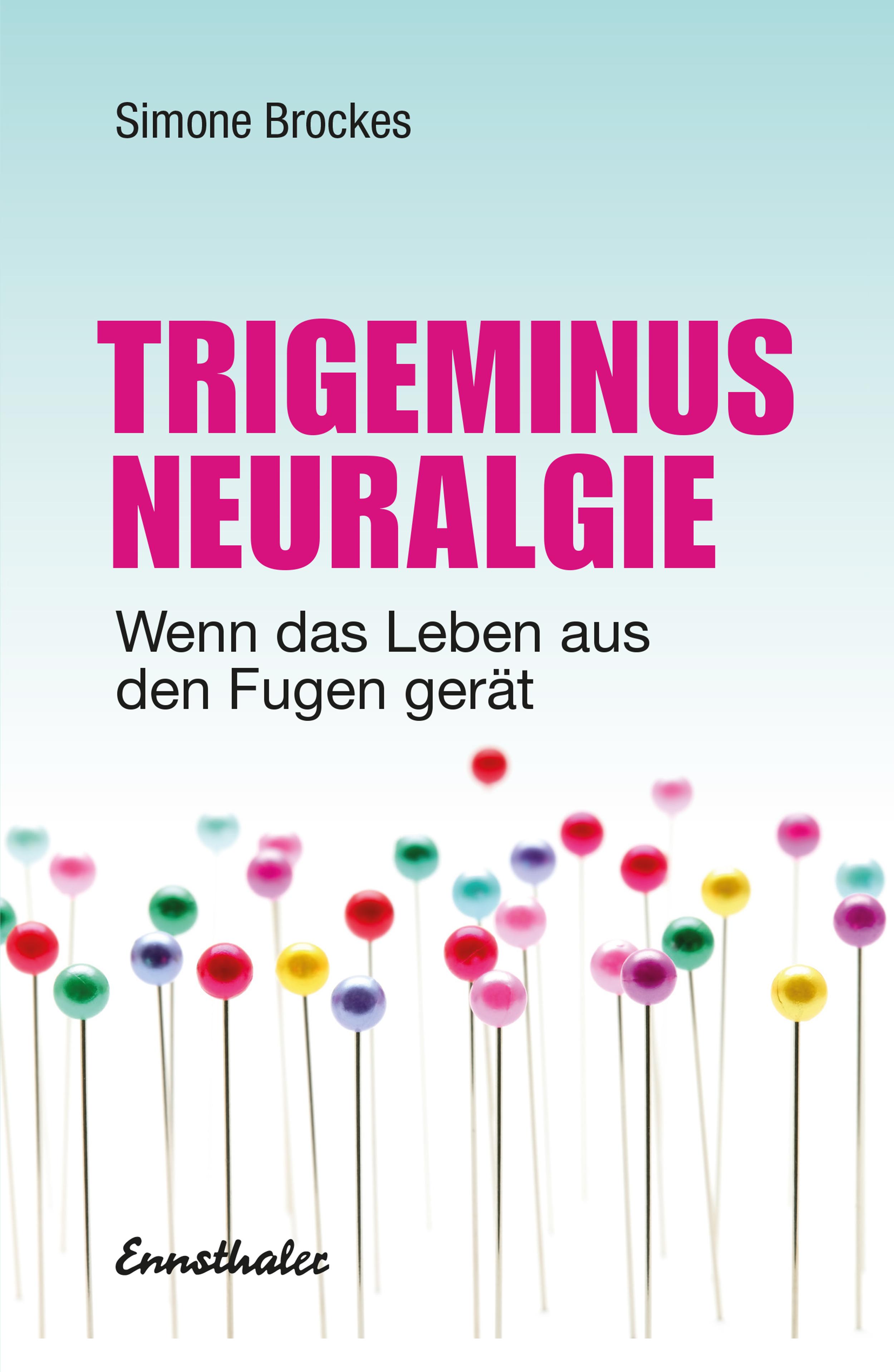 Trigeminus-Neuralgie von Brockes, Simone: Wenn das Leben aus den Fugen
