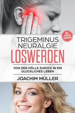 Trigeminusneuralgie loswerden von Müller,  Joachim