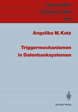 Triggermechanismen in Datenbanksystemen von Kotz,  Angelika M.