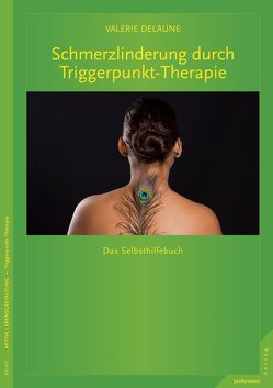 Triggerpunkt-Therapie bei Kopfschmerzen und Migräne von DeLaune,  Valerie, Petersen,  Karsten