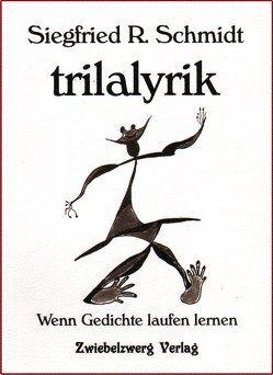 trilalyrik von Benzmann,  Johanna, Schmidt,  Siegfried R.