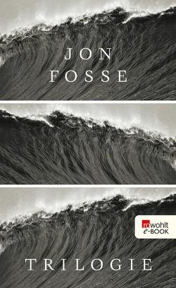 Trilogie von Fosse,  Jon, Schmidt-Henkel,  Hinrich