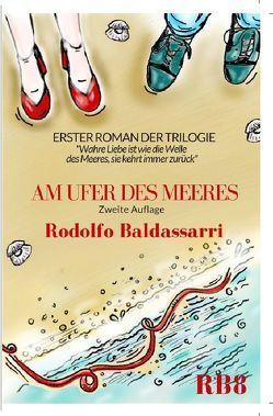 Trilogie, der Rote Band des Schicksals / Am Ufer des Meeres von Baldassarri,  Rodolfo
