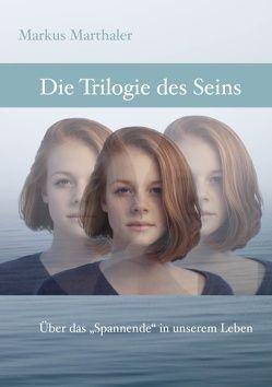 Trilogie des Seins von Marthaler,  Markus