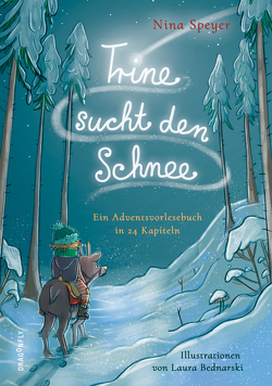 Trine sucht den Schnee von Bednarski,  Laura, Speyer,  Nina