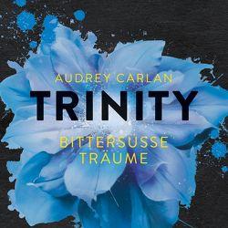 Trinity – Bittersüße Träume von Carlan,  Audrey, Kasche,  Karen, Stern,  Graziella