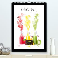 trink[bar] (Premium, hochwertiger DIN A2 Wandkalender 2020, Kunstdruck in Hochglanz) von Sturm,  Jenny