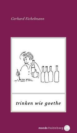 Trinken wie Goethe von Bülow,  Susanne von, Eichelmann,  Gerhard