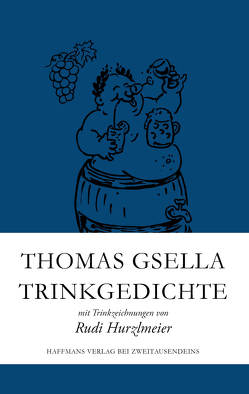 Trinkgedichte von Gsella,  Thomas, Hurzlmeier,  Rudi