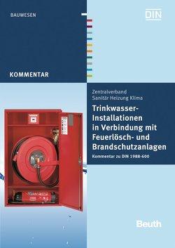 Trinkwasser-Installationen in Verbindung mit Feuerlösch- und Brandschutzanlagen von Heinrichs,  Franz-Josef