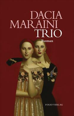 Trio von Ickler,  Ingrid, Maraini,  Dacia
