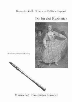 Trio für drei Klarinetten von Gallo,  Domenico, Kösling,  Bernhard, Pergolesi,  Giovanni B