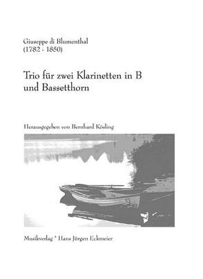 Trio für zwei Klarinetten in B und Bassetthorn von DiBlumenthal,  Giuseppe, Kösling,  Bernhard