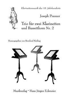 Trio für zwei Klarinetten und Bassetthorn Nr. 2 von Kösling,  Bernhard, Pranzer,  Joseph