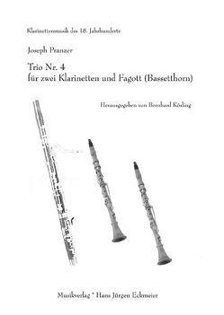 Trio Nr. 4 für zwei Klarinetten und Fagott (Bassetthorn) von Kösling,  Bernhard, Pranzer,  Joseph