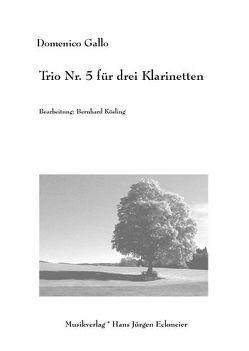 Trio Nr. 5 für 3 Klarinetten von Gallo,  Domenico, Kösling,  Bernhard