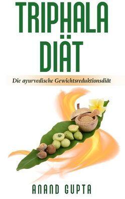 Triphala Diät von Gupta,  Anand