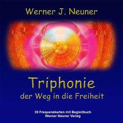 Triphonie – Der Weg in die Freiheit von Neuner,  Werner J