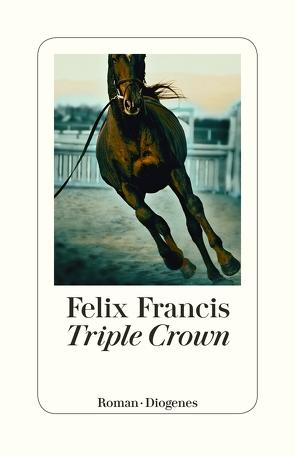 Triple Crown von Francis,  Felix, Krutzsch,  Malte