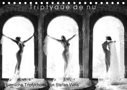 Triptyque de nu – Sinnliche Tryptichons (Tischkalender 2018 DIN A5 quer) von Weis,  Stefan