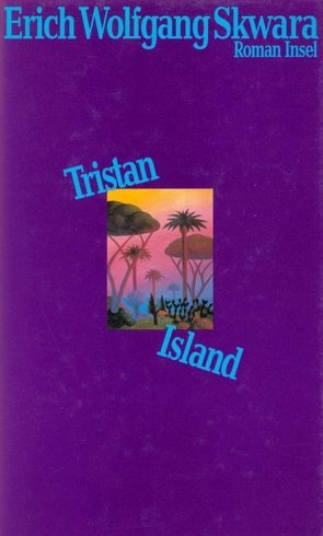 Tristan Island von Skwara,  Erich Wolfgang