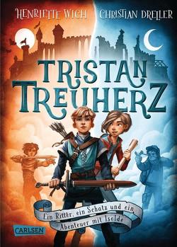 Tristan Treuherz – Ein Ritter, ein Schatz und ein Abenteuer mit Isolde von Dreller,  Christian, Wich,  Henriette