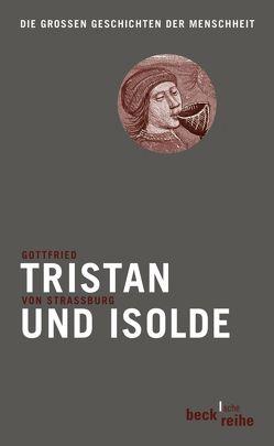 Tristan und Isolde von Kurtz,  Hermann, Mohr,  Wolfgang, Straßburg,  Gottfried von, Wapnewski,  Peter