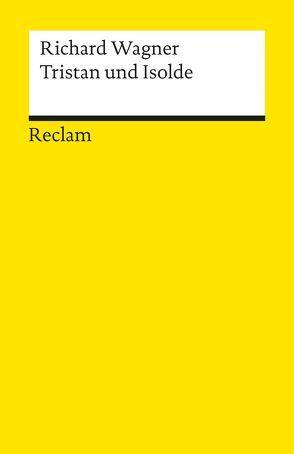 Tristan und Isolde von Wagner,  Richard