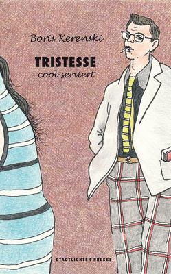Tristesse cool serviert von Gross,  Dieter, Kerenski,  Boris