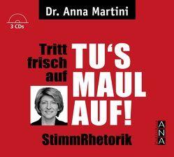 Tritt frisch auf – Tu's Maul auf StimmRhetorik von Martini,  Anna