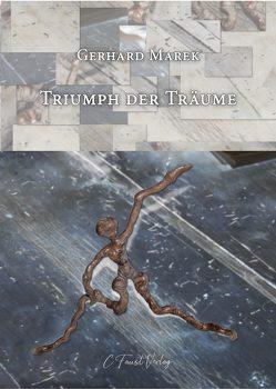 Triumpf der Träume von Faust,  Christine, Marek,  Gerhard