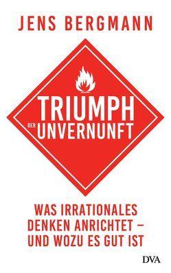 Triumph der Unvernunft von Bergmann,  Jens