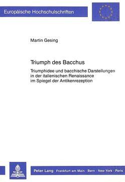 Triumph des Bacchus von Gesing,  Martin