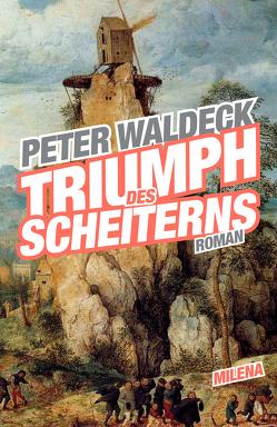 Triumph des Scheiterns von Waldeck,  Peter
