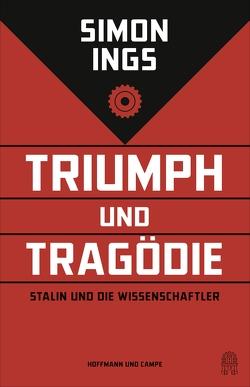 Triumph und Tragödie von Döbert,  Brigitte, Ings,  Simon